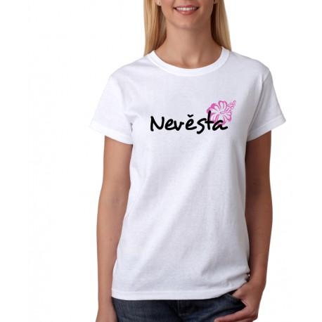 Dámské tričko nevěsta s růžičkou, dárek nevěstě na rozloučení se svobodou