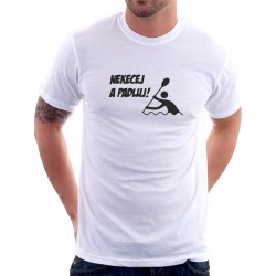 Pánské tričko nekecej a pádluj. Ideální na vodu pro vodáky, kteří jedou k řece