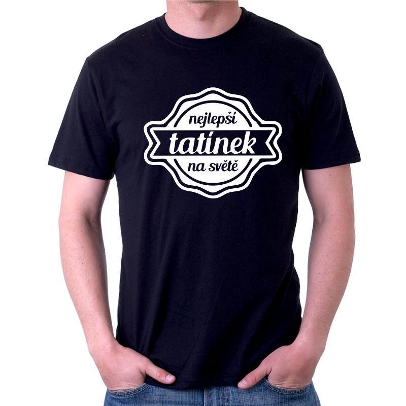 ... Nejlepší Tatínek na světě - Pánské Tričko s vtipným potiskem 57ba6d8345