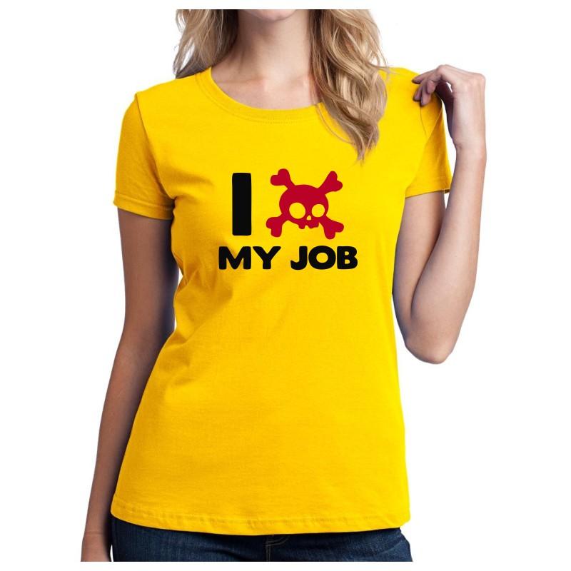 I hate my Job - Dámské Tričko s vtipným potiskem f3665f44ee