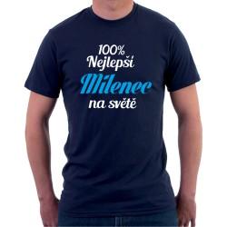 100% nejlepší Milenec na světě - Pánské Tričko s vtipným potiskem