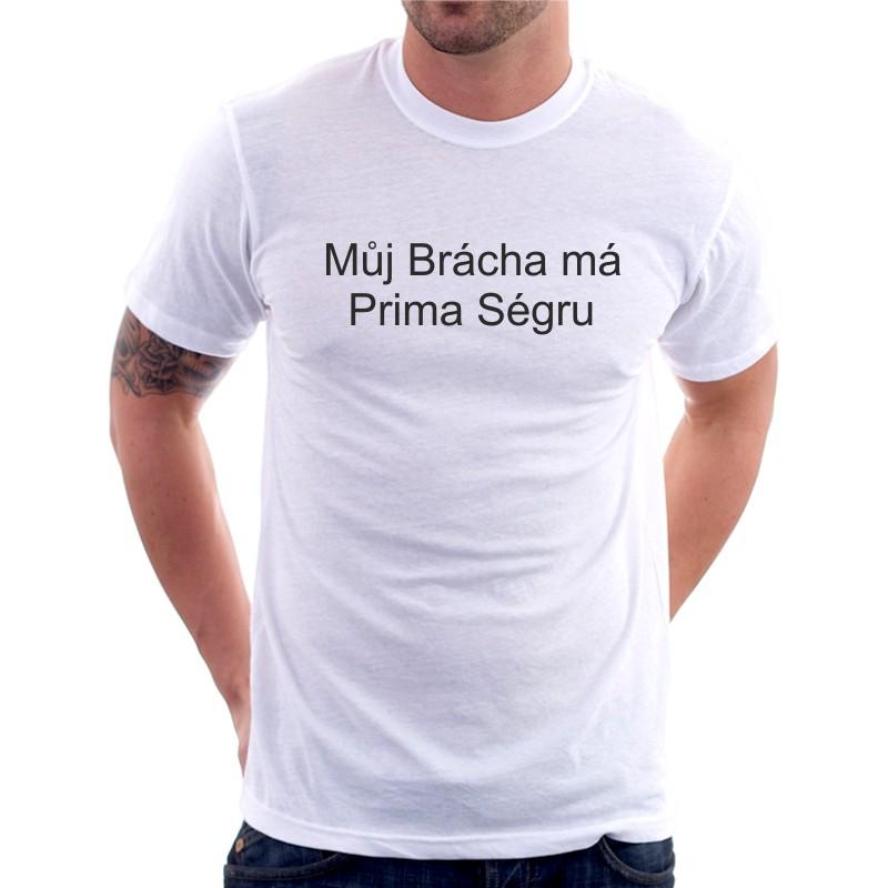27e8c5a61e2 Můj Brácha má prima Ségru - Pánské Tričko s vtipným potiskem ...