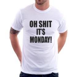 Oh shit it`s  Monday! - Pánské Tričko s vtipným potiskem