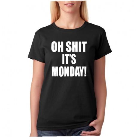 Oh shit it`s Monday! - Dámské Tričko s vtipným potiskem