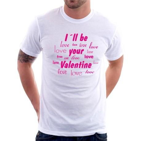 Valentýnské tričko - I`ll be Your Valentinene - Pánské Tričko s vtipným potiskem