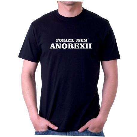 Pánské tričko Porazil jsem anorexii, dárek pro muže k narozeninám, svátku nebo vánocům