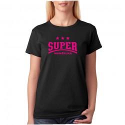 Dámské tričko - Super Manželka. Dárek pro manželku