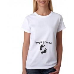 Kopu přesně - Dámské těhotenské tričko pro nastávající maminky