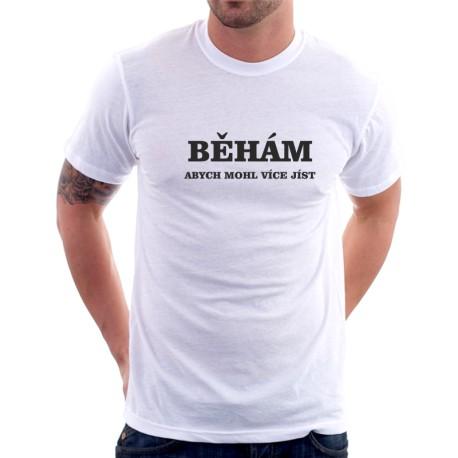 Pánské tričko Běhám, abych mohl více jíst, vtipný dárek k svátku, narozeninám nebo vánocům.