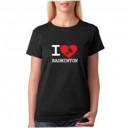 I Love Badminton - Dámské tričko s motivem Badmintonu