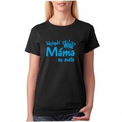 Dámské tričko Nejlepší Máma na světě, dárek pro maminku k narozeninám, svátku nebo k vánocům