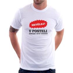 Skvělěj! V posteli dokážu spát hodiny - Pánské tričko s vtipným potiskem