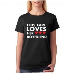 This girl loves her boyfriend - Dámské Tričko s potiskem pro zamilované ženy