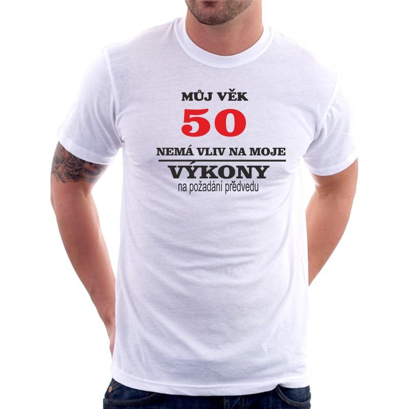 e8f416c3957 Vtipné pánské tričko k 50 tým narozeninám ideální dárek. Tričko můj věk 50  nemá vliv ...