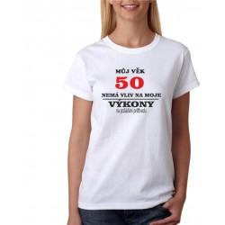 Dárek k narozeninám pro ženy k oslavě 50 let. Můj věk 50 nemá vliv na moje výkony, na požádání předvedu.