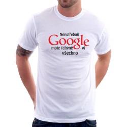 Tričko Nepotřebuji Google, moje tchýně ví všechno