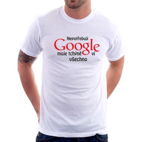 Pánské tričko Nepotřebuji Google, moje tchýně ví všechno, dárek pro muže