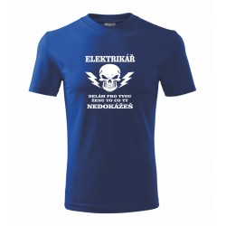Pánské tričko Elektrikář, dělám pro tvou ženu to co ty nedokážeš