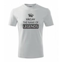 Václav The name of Legends - Pánské tričko jako dárek ke svátku pro jméno Václav