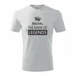 Michal The name of Legends - Pánské tričko jako dárek ke svátku pro jméno Michal