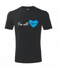 I am all Hers - Pánské tričko s potiskem - Já jsem celý její pro zamilované