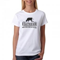 Vegetariani - Moje jídlo sere na to vaše - Dámské Tričko s vtipným potiskem