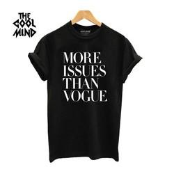 """Dámské tričko s anglickým potiskem """" More issues than vogue."""""""