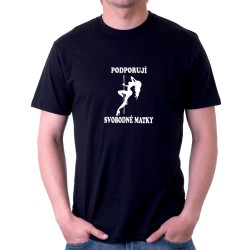 Pánské vtipné tričko Podporuji svobodné matky, dárek pro muže