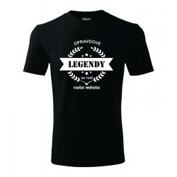 Pánské triko s potiskem vlastního textu Opravdové Legendy se rodí - vaše město