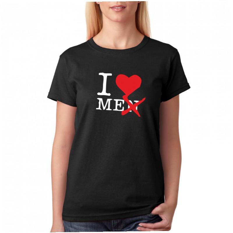 3d32e00c074 ... I Love Me - Dámské Tričko s vtipným potiskem