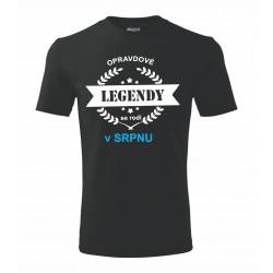 Dárek pro muže narozeného v srpnu tričko s potiskem Opravdové legendy se rodí v srpnu