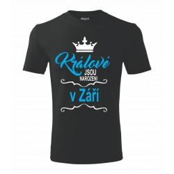 Králové jsou narozeni v září. Pánské tričko pro muže narozené v září. Dárek k narozeninám