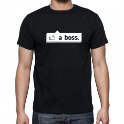 Like a Boss - Pánské Tričko s vtipným potiskem
