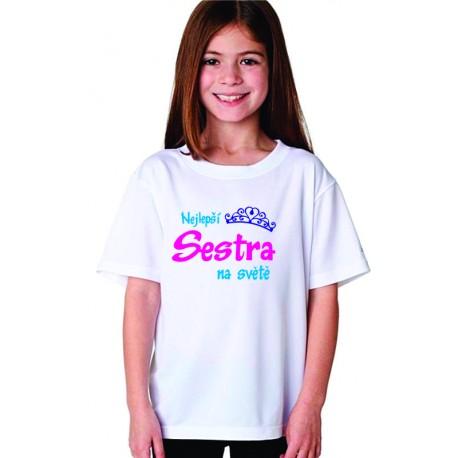 4f2cb6ad3fa4 Nejlepší sestra na světě - Dětské tričko s potiskem
