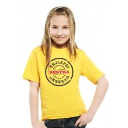 Dětské tričko Nejlepší sestra, ověřeno, dárek pro sestřičku
