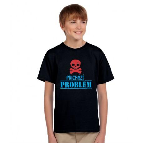 24f28912f7c8 Přichází Problém - Dětské Vtipné Tričko