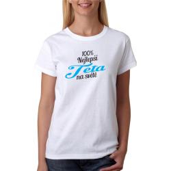 Dárek pro tetu. Vtipné tričko s potiskem 100% nejlepší teta na světě