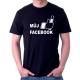 Pánské vtipné tričko Můj facebook, dárek pro chlapce nebo muže