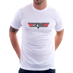 """Humorný dárek pro tatínka. Vtipné tričko s potiskem """"Top Dad""""."""