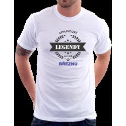 Dárek pro muže narozeného v březnu Opravdové legendy se rodí v Březnu
