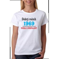 Dámské tričko k 50 narozeninám s potiskem Dobrý ročník 1969 dozrál k dokonalosti.