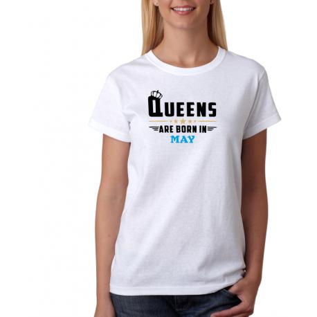 """Dámské tričko s potiskem """"Queens are born in May."""" Dárek pro ženy narozené v květnu"""