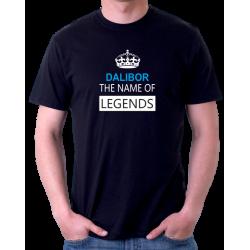 Pánské tričko s potiskem Dalibor the name of legends.