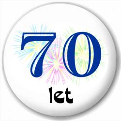 Kulatá placka s potiskem sedmdesát let, pro oslavence 70 narozenin