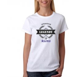 Dámské tričko opravdové legendy se rodí v říjnu, dárek pro ženu narozenou v měsíci říjen