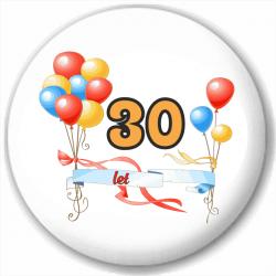 Kulatá placka s potiskem třicet let, pro oslavence 30. narozenin