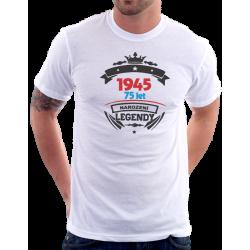 Dárek k 75 narozeninám pro muže. Pánské tričko s potiskem 1945, 75 let narození legendy