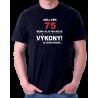 Pánské tričko Můj věk 75 nemá vliv na moje výkony. Na požádání předvedu. Dárek k 75 narozeninám