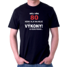 Pánské tričko Můj věk 80 nemá vliv na moje výkony. Na požádání předvedu. Dárek k 80 narozeninám
