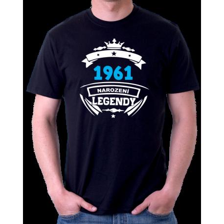 Pánské tričko s potiskem 1961 narození legendy. Dárek k 60 narozeninám.